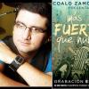 """Coalo Zamorano lanza su nueva producción """"Más Fuerte que Nunca"""""""