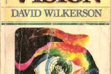 ¿Vivimos los días anunciados por David Wilkerson en 'La Visión'? Predijo la recesión económica