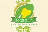 La Eco Biblia alerta a la humanidad para que cuide del medio ambiente