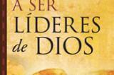 """Portavoz presenta """"Llamados a ser líderes de Dios"""" un libro escrito por Warren W. Wiersbe"""